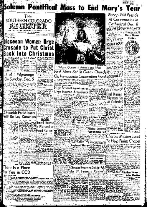 This is the newspaper of the Diocese of Pueblo.  Contains issues December 3, 1954, December 10, 1954, December 17, 1954, December 24, 1954 and December 31, 1954