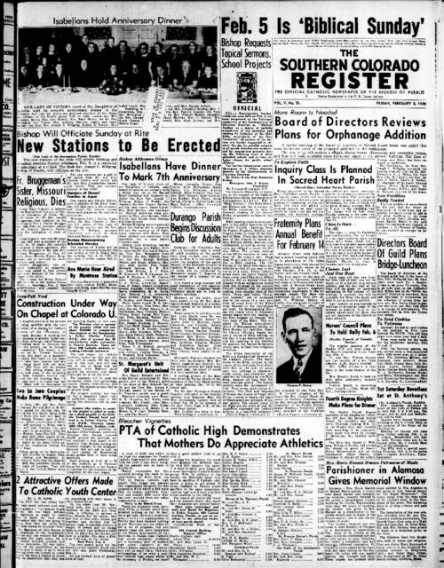 This is the newspaper of the Diocese of Pueblo.  Contains issues February 3, 1950, February 10, 1950, February 17, 1950 and February 24, 1950