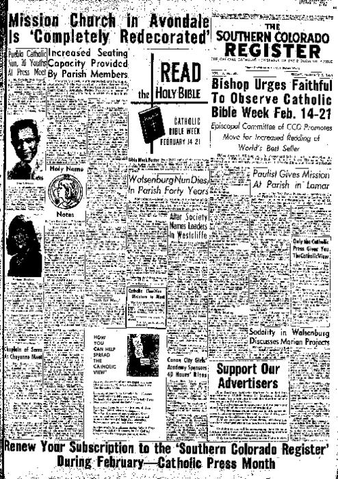 This is the newspaper of the Diocese of Pueblo.  Contains issues February 5, 1954, February 12, 1954, February 19, 1954, February 26, 1954