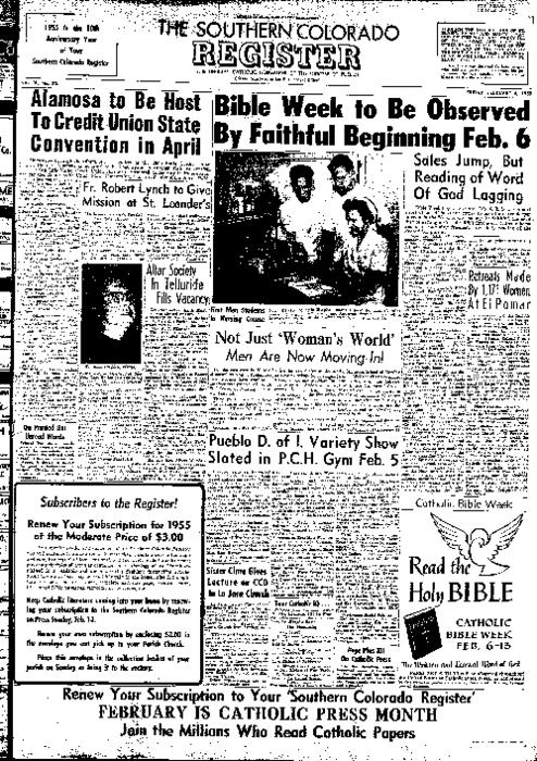 This is the newspaper of the Diocese of Pueblo.  Contains issues February 4, 1955, February 11, 1955, February 18, 1955 and February 25, 1955