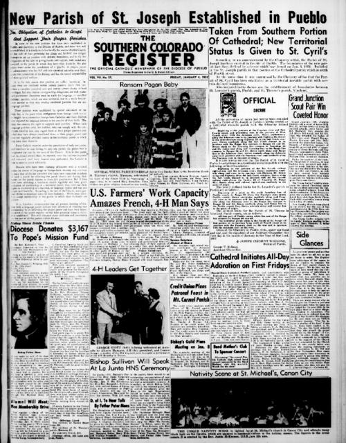 This is the newspaper of the Diocese of Pueblo.  Contains issues January 4, 1952, January 11, 1952, January 18, 1952 and January 25, 1952