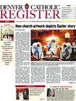 Denver Catholic Register April 20, 2011