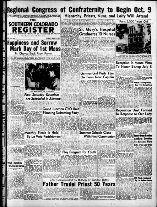 This is the newspaper of the Diocese of Pueblo.  Contains issues July 6, 1951, July 13, 1951, July 20, 1951 & July 27, 1951
