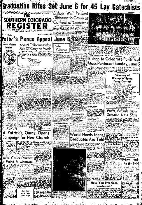 This is the newspaper of the Diocese of Pueblo.  Contains issues June 4, 1954, June 11, 1954, June 18, 1954, and June 25, 1954
