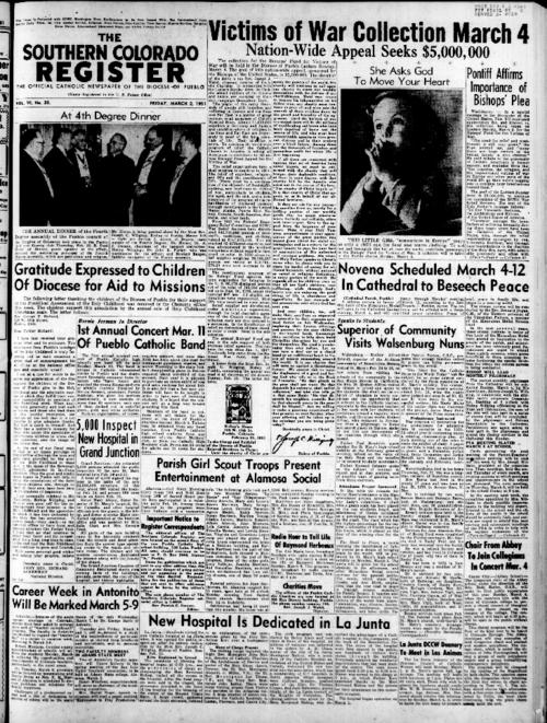 This is the newspaper of the Diocese of Pueblo.  Contains issues March 2, 1951, March 9, 1951, March 16, 1951, March 23, 1951 & March 30, 1951