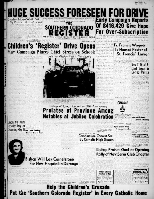 This is the newspaper of the Diocese of Pueblo.  Contains issues May 2, 1952, May 9, 1952, May 16, 1952, May 23, 1952 and May 30, 1952