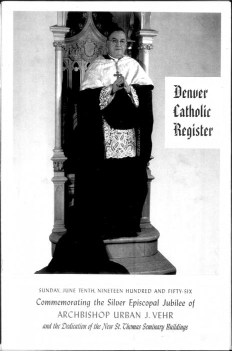 Silver Jubilee of Archbishop Vehr Supplement to the Denver Catholic Register