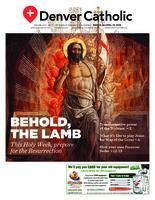 Denver Catholic March 24-April 13, 2018