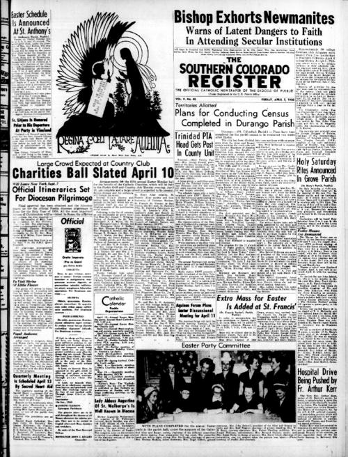 This is the newspaper of the Diocese of Pueblo.  Contains issues April 7, 1950, April 14, 1950, April 21, 1950 and April 28, 1950