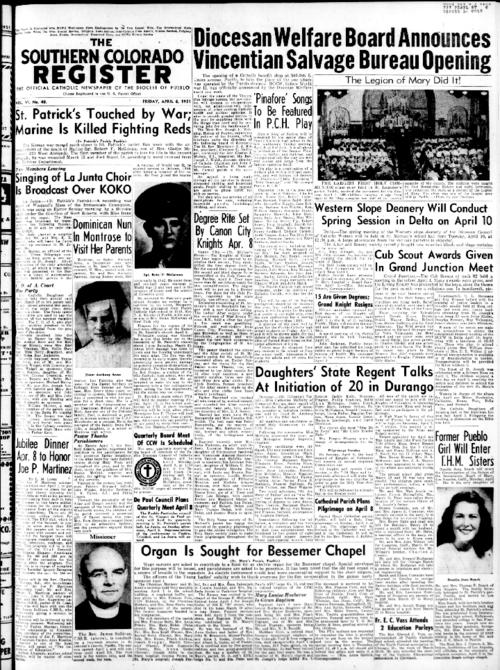 This is the newspaper of the Diocese of Pueblo. Contains issues April 6, 1951, April 13, 1951, April 20, 1951, April 27, 1951