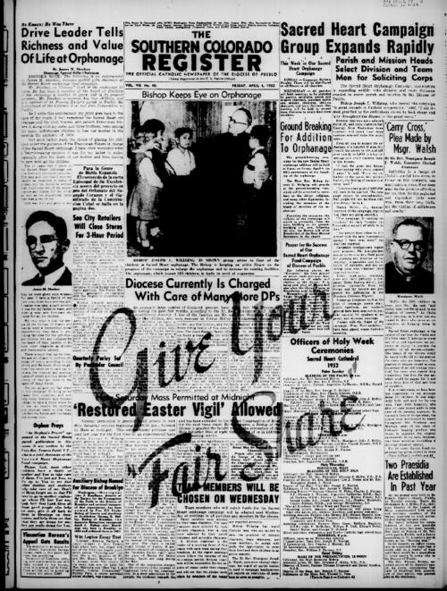 This is the newspaper of the Diocese of Pueblo.  Contains issues April 4, 1952, April 11, 1952, April 18, 1952 and April 25, 1952