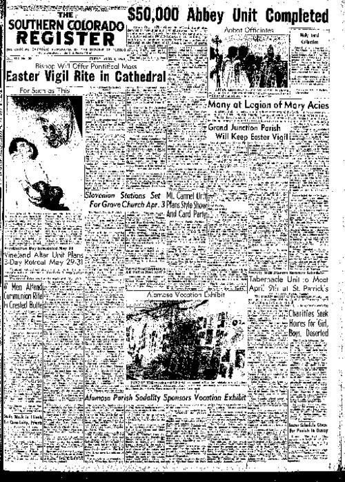 This is the newspaper of the Diocese of Pueblo.  Contains issues April 3, 1953, April 10, 1953, April 17, 1953, April 24, 1953